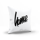 """Home"" Black and White Designer Pillow Cover"