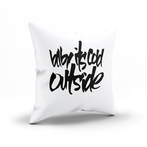 """Baby It's Cold Outside"" Song Title Decorative Cushion Cover"