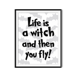 """Life is a Witch"" Printable Quote For Halloween Home Decor"