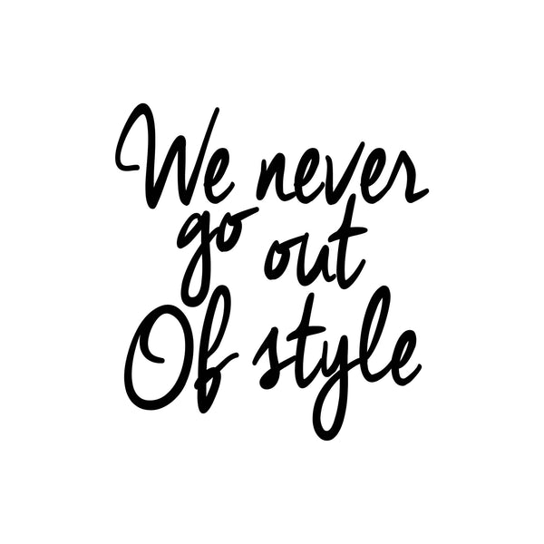 """We Never Go Out Of Style"" Taylor Swift Lyrics Art Print"