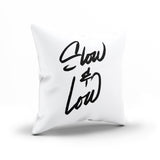 """Slow And Low"" Minimalist Calligraphy Throw Pillow Case"