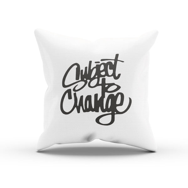"Song Lyrics ""Subject To Change"" Typography Pillow Case"