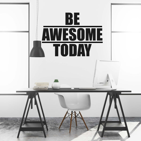 Be Awesome Today Motivational Wall Decal for Home or Office
