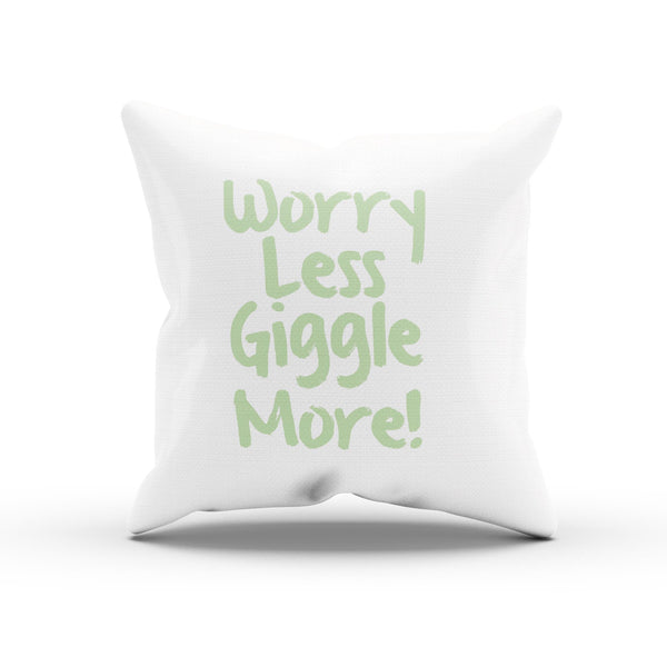 """Worry Less Giggle More"" Positive Quote Bedroom Pillow Case"