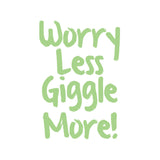 """Worry Less Giggle More"" Green Motivational Quote Poster"