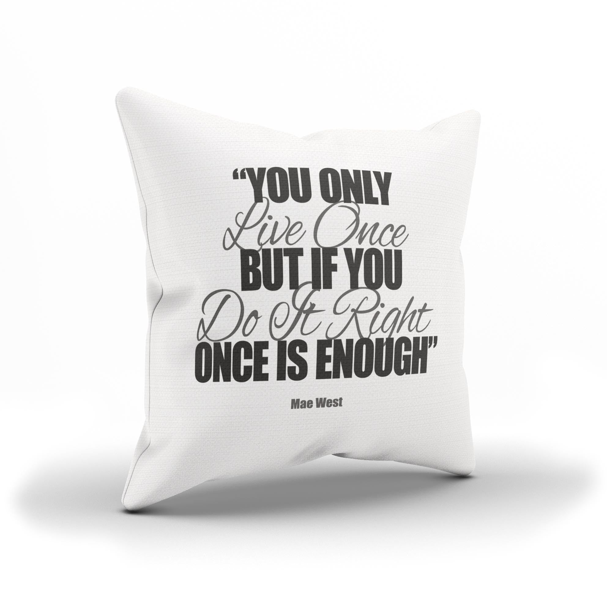 "Mae West ""You ly Live ce"" Inspirational Sofa Cushion Cover"
