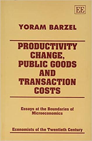 Productivity Change, Public Goods and Transaction Costs : Essays at the Boundaries of Microeconomics