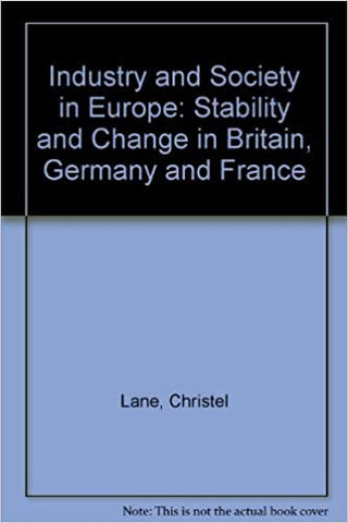 Industry and Society in Europe : Stability and Change in Britain, Germany and France
