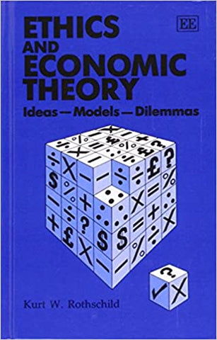 ETHICS AND ECONOMIC THEORY : Ideas - Models - Dilemmas