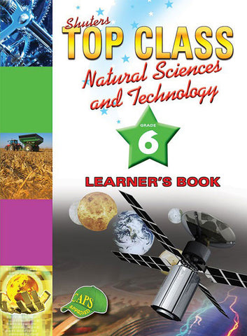TOP CLASS NATURAL SCIENCES & TECHNOLOGY GRADE 6 LEARNER'S BK