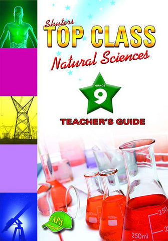 TOP CLASS NATURAL SCIENCES GRADE 9 TEACHER'S GUIDE