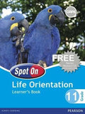Spot On Life Orientation Grade 11 Learner's Book