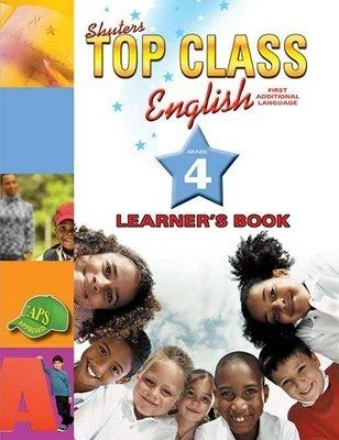 Shuters Top Class English First Additional Language Grade 4 Learner's Book