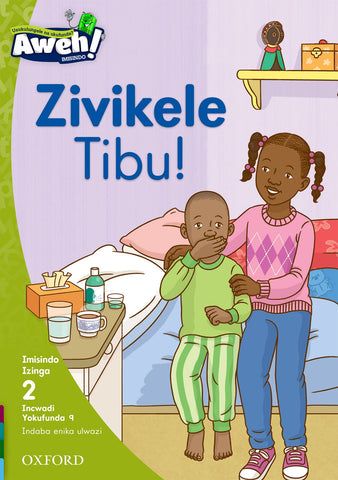 Aweh! isiZulu Phonics Grade 1 Level 2 Reader 9 Zivikele Tibu!