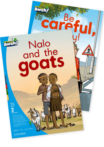 Aweh! English Grade 1 Level 2 Big Book 4 Nalo and the goats, Be careful, Lizzy! Nalo and the goats and Be careful, Lizzy!