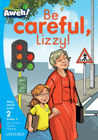 Aweh! English Grade 1 Level 2 Reader 8 Be careful, Lizzy!