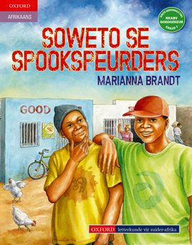 Soweto se spookspeurders (Approved) (Afrikaans Gr 7 novel) - Elex Academic Bookstore
