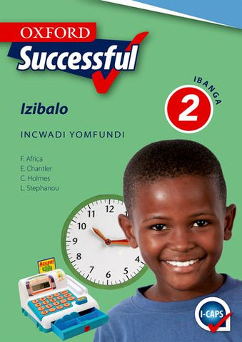 Oxford Successful Mathematics Grade 2 Learner's Book (IsiXhosa)  Oxford Successful Izibalo IBanga 2 INcwadi yoMfundi (Approved) - Elex Academic Bookstore