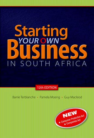 Starting your Own Business in South Africa 12e