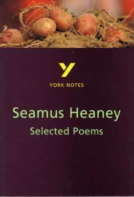 Selected Poems of Seamus Heaney: York Notes for GCSE