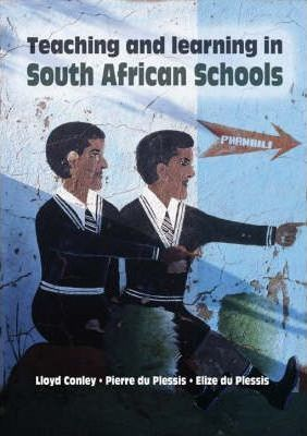 Teaching and Learning in SA Schools - Elex Academic Bookstore