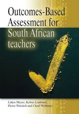 Outcomes-based Assessment for South African Teachers - Elex Academic Bookstore