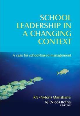 School Leadership in a Changing Context : A Case for School-based Management - Elex Academic Bookstore