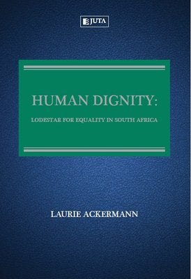 Human Dignity: Lodestar for Equality in South Africa - Elex Academic Bookstore