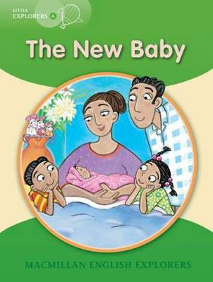 MACMILLAN ENGLISH LITTLE EXPLORERS A: THE NEW BABY