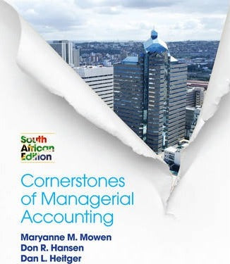 Cornerstones of Managerial Accounting: South African Edition, 1st Edition