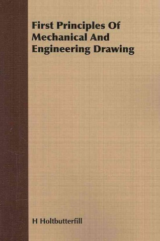First Principles of Mechanical and Engineering Drawing - Elex Academic Bookstore