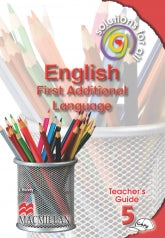 SOLUTIONS FOR ALL ENGLISH FIRST ADDITIONAL LANGUAGE GRADE 5 TEACHER'S GUIDE