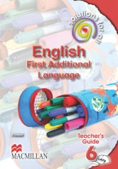 SOLUTIONS FOR ALL ENGLISH FIRST ADDITIONAL LANGUAGE GRADE 6 TEACHER'S GUIDE