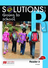 SOLUTIONS FOR ALL ENGLISH GRADE R READER 2: GOING TO SCHOOL