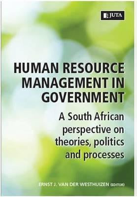 Human Resource Management in Government : A South African Perspective on Theories, Politics and Processes - Elex Academic Bookstore