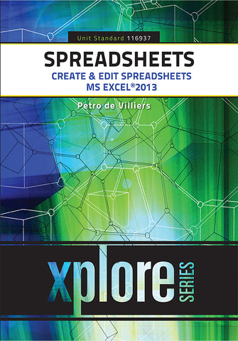 Spreadsheets: Create & Edit Spreadsheets – SAQA ID 116937 – Office 2013