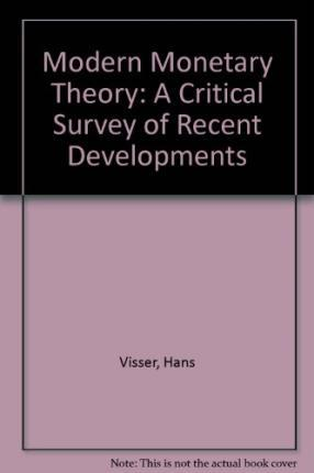 MODERN MONETARY THEORY : A Critical Survey of Recent Developments