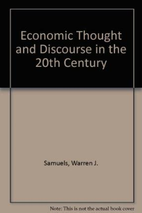ECONOMIC THOUGHT AND DISCOURSE IN THE 20TH CENTURY