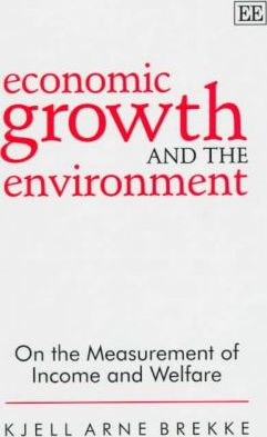 Economic Growth and the Environment : On the Measurement of Income and Welfare