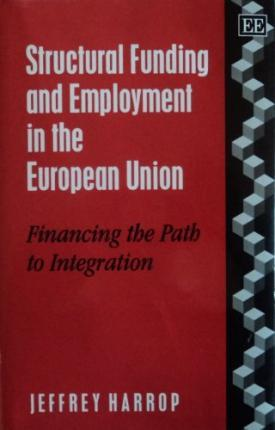 Structural Funding and Employment in the European Union : Financing the Path to Integration