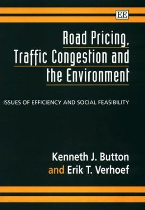 Road Pricing, Traffic Congestion and the Environment : Issues of Efficiency and Social Feasibility