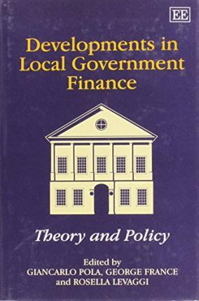 Developments in Local Government Finance : Theory and Policy