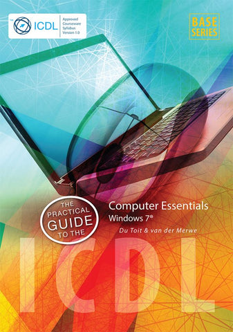 The Practical Guide to the ICDL – Computer Essentials