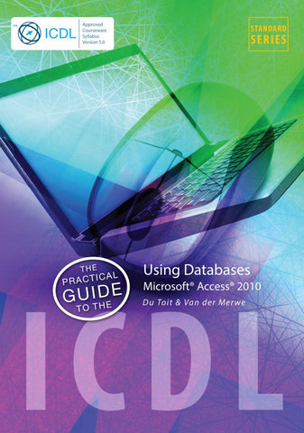 The Practical Guide to the ICDL – Using Databases