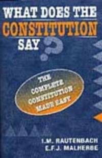 What Does the Constitution Say? : The Complete Constitution Made Easy