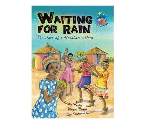 Stars of Africa Reader: Waiting for Rain - the Story of the Kalahari Village: Grade 6