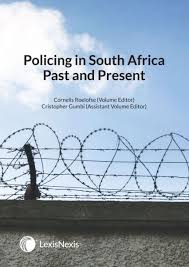 Policing in South Africa - Past and present 1st Ed.