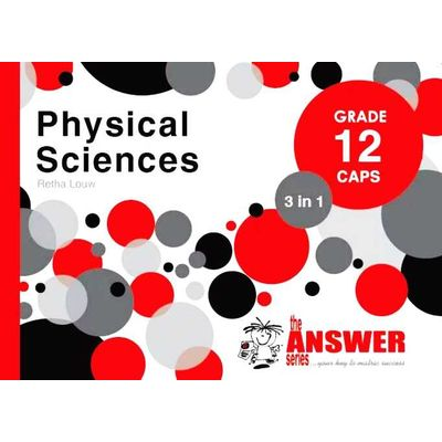 The Answer Series Grade 12 Physical Sciences 3 in 1 Study Guide CAPS