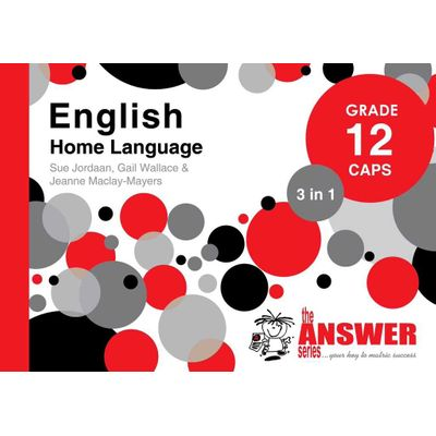 THE ANSWER SERIES GRADE 12: ENGLISH HOME LANGUAGE 3 in 1 STUDY GUIDE- CAPS