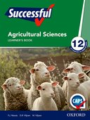 Oxford Successful Agricultural Sciences Grade 12 Learner's Book 2e (CAPS)